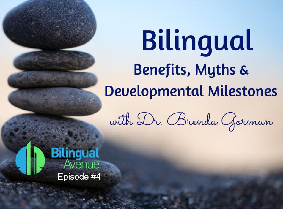 Episode-4-Bilingual-Benefits-Myths-Developmental-Milestones