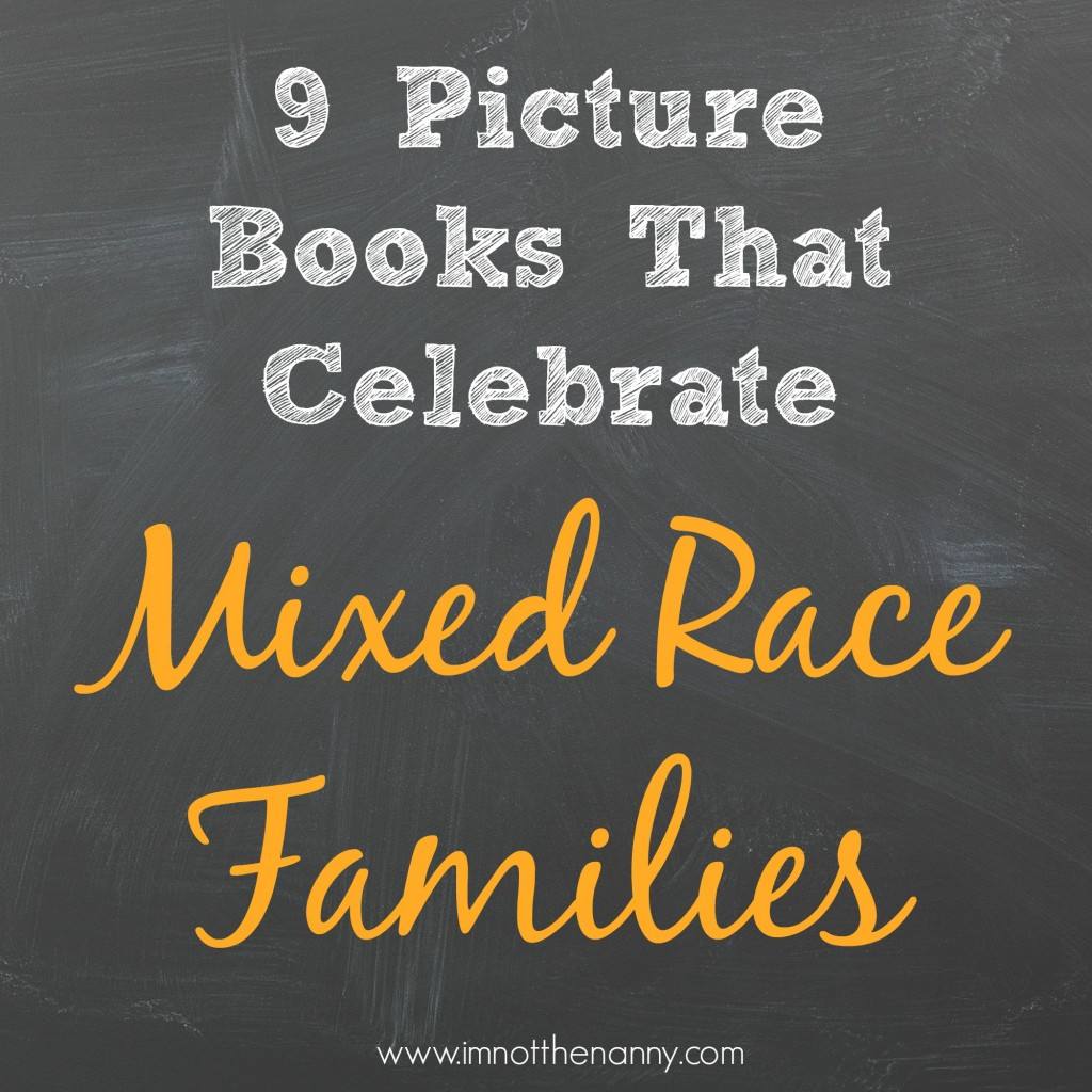 9-Picture-Books-That-Celebrate-Mixed-Race-Families-1024x1024